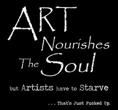 Art nourishes...who?